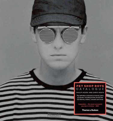 Pet Shop Boys: Catalogue by Philip Hoare