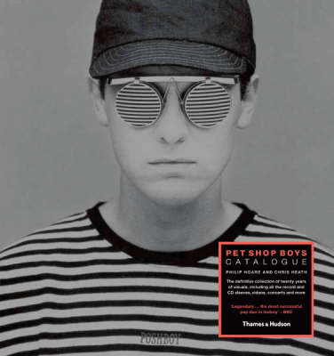 Pet Shop Boys: Catalogue by Philip Hoare