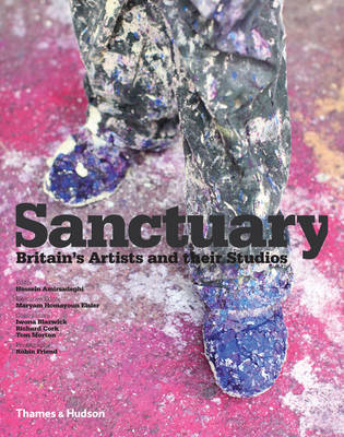 Sanctuary:British Artists and Their Studios by Hossein Amirsadeghi