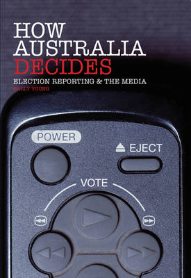 How Australia Decides by Sally Young