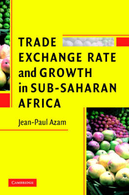 Trade, Exchange Rate, and Growth in Sub-Saharan Africa book