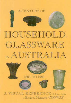 Century of Household Glassware in Australia 1880 to 1980 book