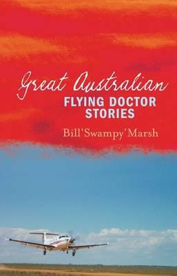 Great Australian Flying Doctor Stories by Bill Marsh