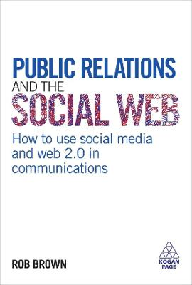 Public Relations and the Social Web by Rob Brown