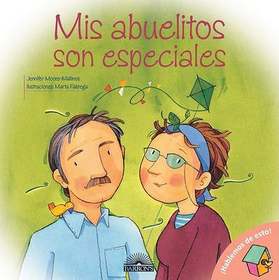 MIS Abuelitos Son Especiales: My Grandparents Are Special, Spanish Edition by Jennifer Moore-Mallinos