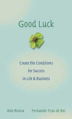 Good Luck by Alex Rovira