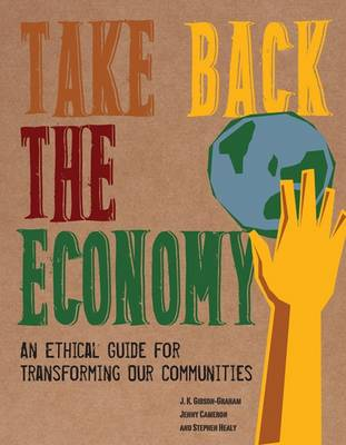 Take Back the Economy by J. K. Gibson-Graham