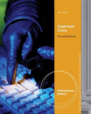 Organized Crime, International Edition by Howard Abadinsky