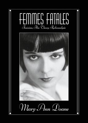Femmes Fatales by Mary Ann Doane