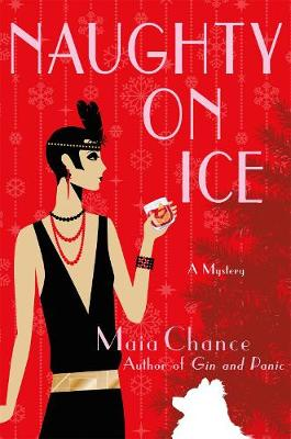 Naughty on Ice by Maia Chance