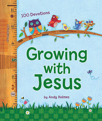 Growing with Jesus by Andy Holmes