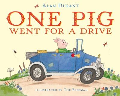 One Pig Went For a Drive by Alan Durant