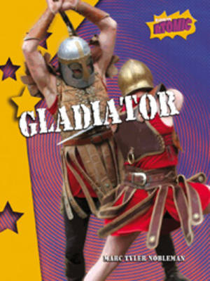 Gladiator Atomic Level Four by Marc Tyler Nobleman