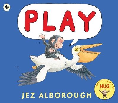 Play by Jez Alborough