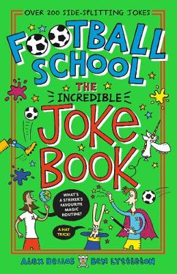 Football School: The Incredible Joke Book by Alex Bellos