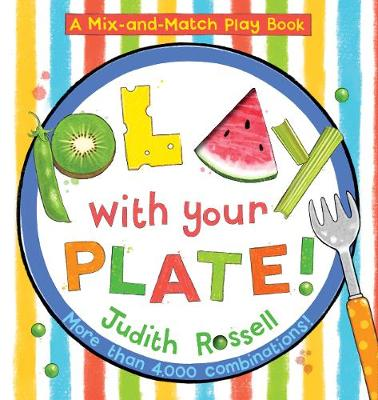 Play with Your Plate! (A Mix-and-Match Play Book) by Judith Rossell