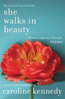 She Walks in Beauty by Caroline Kennedy