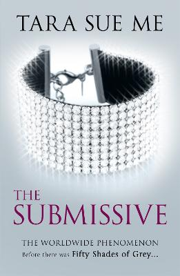 The Submissive: Submissive 1 by Tara Sue Me
