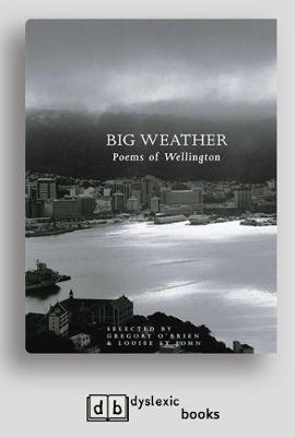 Big Weather: Poems of Wellington by Gregory O'Brien