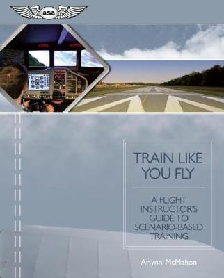 Train Like You Fly by Arlynn McMahon