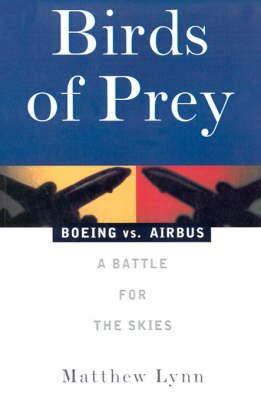 Boeing vs. Airbus: A Battle for the Skies by Matthew Lynn