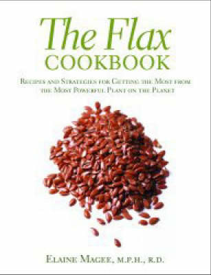 Flax Cookbook by Elaine Magee