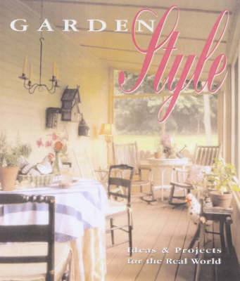 Garden Style: Ideas and Projects for the Real World by Jerri Farris