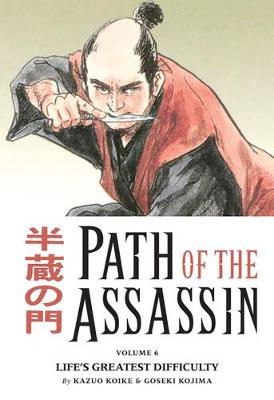 Path Of The Assassin Volume 6: Life's Greatest Difficulty book