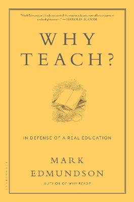 Why Teach? by Mark Edmundson