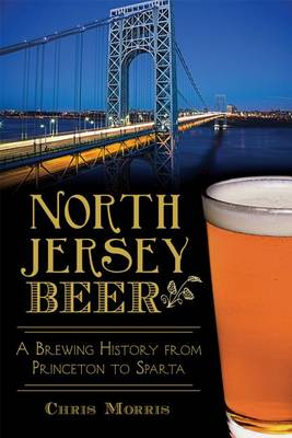 North Jersey Beer: by Christopher Morris