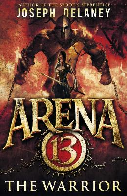 Arena 13: The Warrior by Mr. Joseph Delaney
