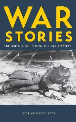War Stories by Philip Dwyer