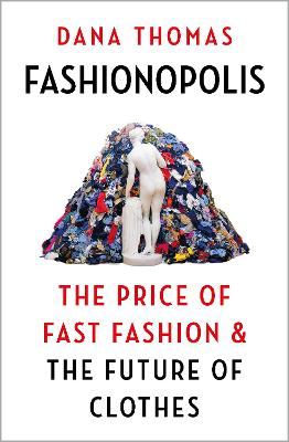 Fashionopolis: The Price of Fast Fashion and the Future of Clothes book