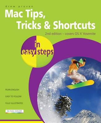 Mac Tips, Tricks & Shortcuts in Easy Steps by Drew Provan