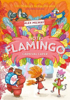 Hotel Flamingo: #3 Carnival Caper by Alex Milway