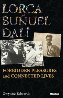 Lorca, Bunuel, Dali by Gwynne Edwards