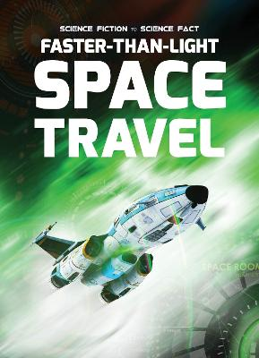Faster-Than-Light Space Travel by Holly Duhig