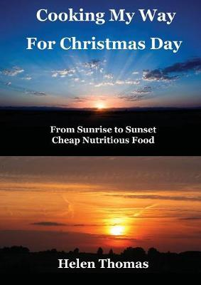 Cooking My Way for Christmas Day by Helen Thomas