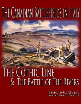 The Canadian Battlefields in Italy by Eric McGeer