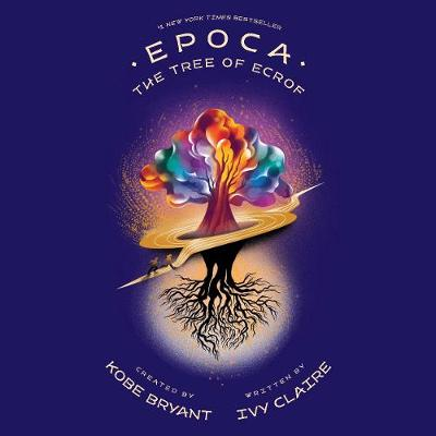 Epoca: The Tree of Ecrof by Kobe Bryant