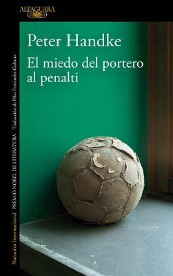 The El miedo del portero al penalti / The Goalie's Anxiety at the Penalty Kick by Peter Handke