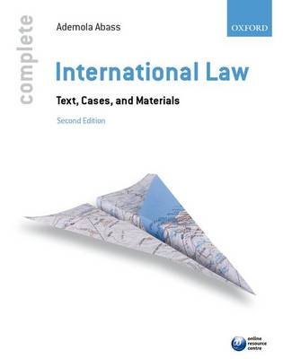 Complete International Law by Ademola Abass