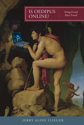 Is Oedipus Online? by Jerry Aline Flieger