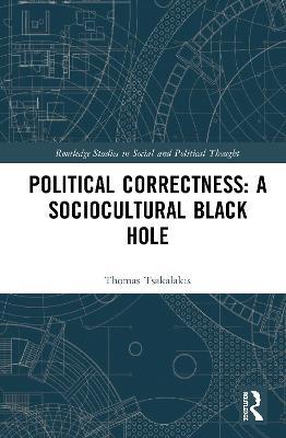 Political Correctness: A Sociocultural Black Hole book