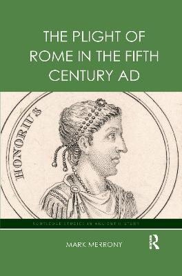 The Plight of Rome in the Fifth Century AD book