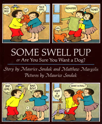 Some Swell Pup or are You Sure You Want a Dog? by Maurice Sendak