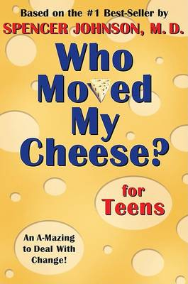 Who Moved My Cheese by Spencer MD Johnson