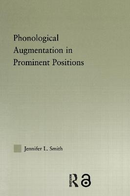 Phonological Augmentation in Prominent Positions by Jennifer L. Smith