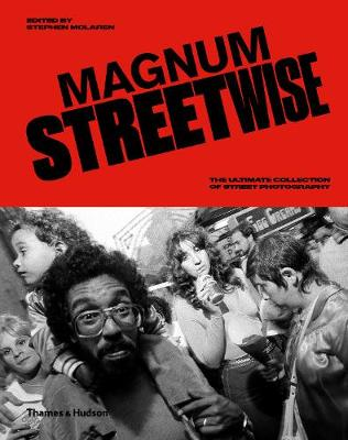 Magnum Streetwise: The Ultimate Collection of Street Photography by Stephen McLaren