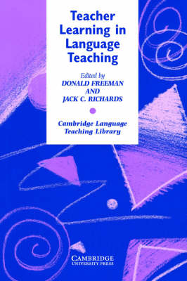 Teacher Learning in Language Teaching by Donald Freeman